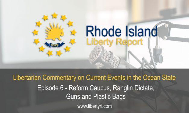 RILR EP6: Reform Caucus, Ranglin Dictate, Guns, and Plastic Bags