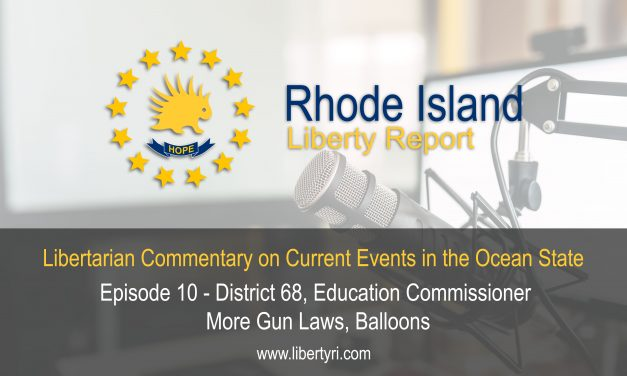 RILR EP10: District 68, Education Commissioner, More Gun Laws, Balloons.