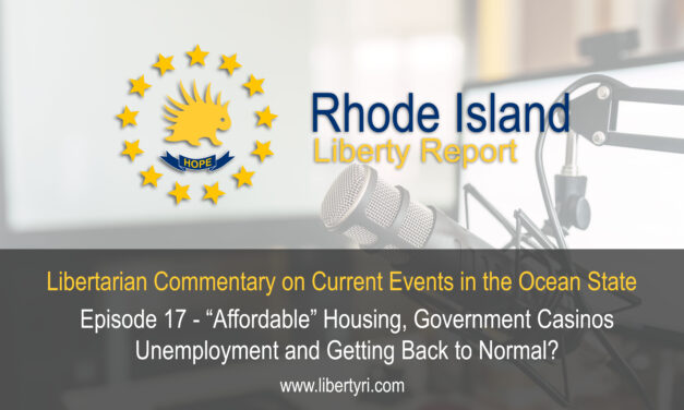 """RILR EP17 – """"Affordable"""" housing, Government Casinos, Unemployment, and Getting Back to Normal?"""