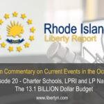 RILR 20 – Charter Schools, LPRI and LP National, The 13.1 billion dollar Budget