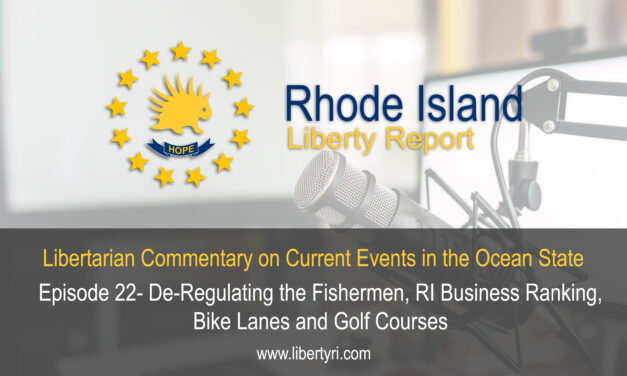 RILA 22- De-Regulating the Fishermen, RI Business Ranking, Bike lanes, and Golf Courses.