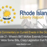 RILA 21- Where's Bill? McKee extends emergency and Vetos some bills, Crazy legislation that passed