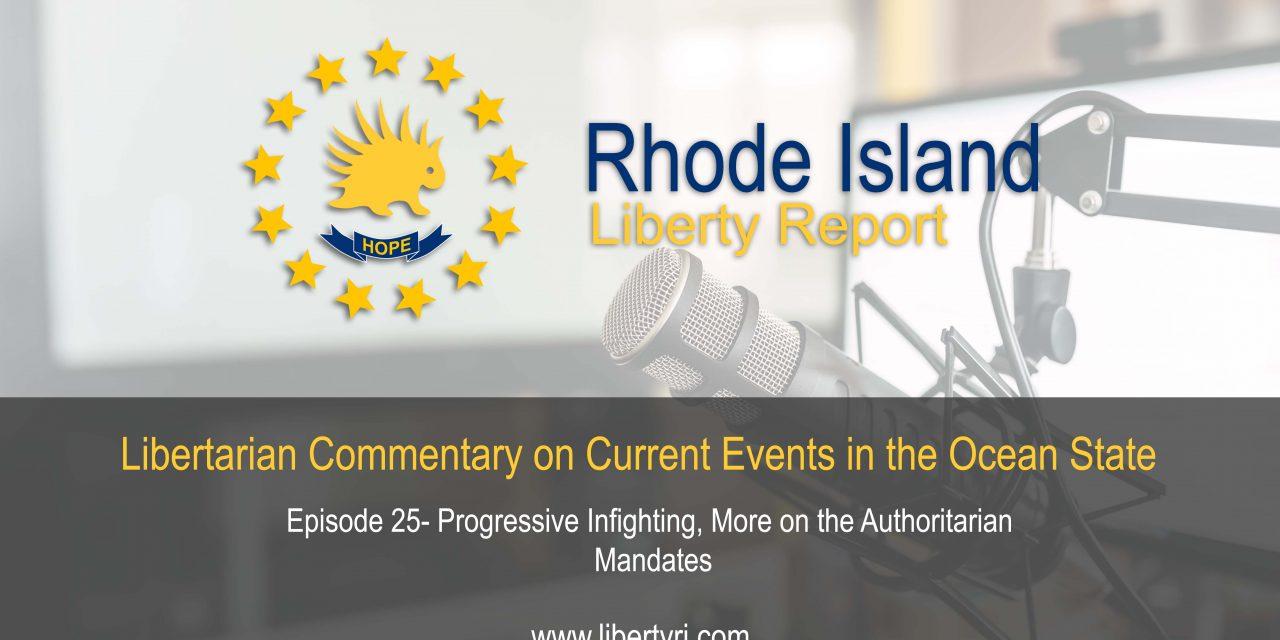 RILA 25 – Progressive infighting and more Authoritarian Mandate Insanity